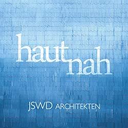 Ausstellung: Hautnah ? JSWD Architekten