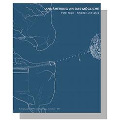 Veröffentlichung: Peter Nigst – Annäherung an das Mögliche – Arbeiten und Lehre